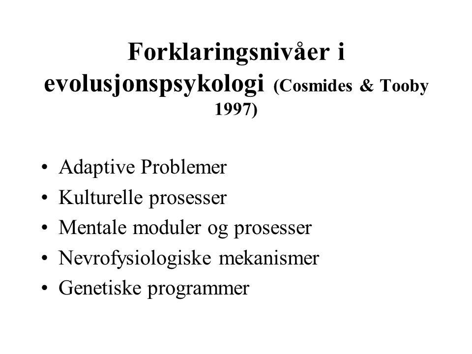 Forklaringsnivåer i evolusjonspsykologi (Cosmides & Tooby 1997)