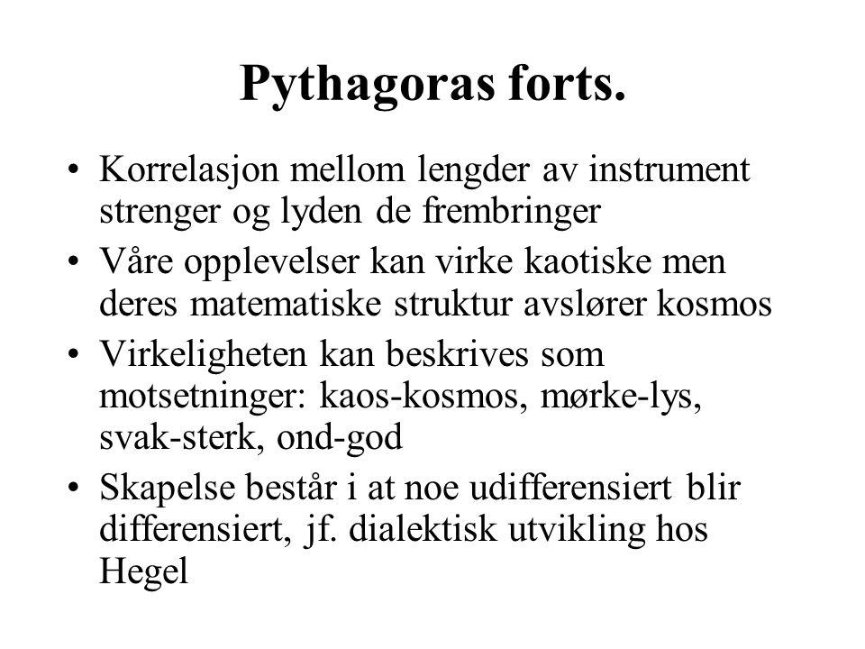 Pythagoras forts. Korrelasjon mellom lengder av instrument strenger og lyden de frembringer.