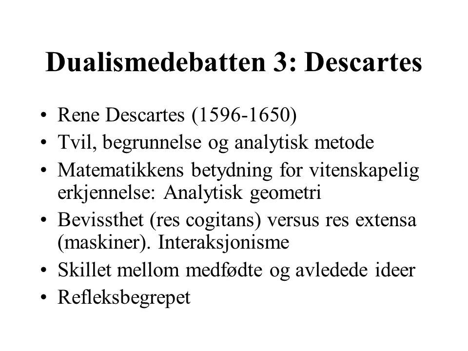 Dualismedebatten 3: Descartes
