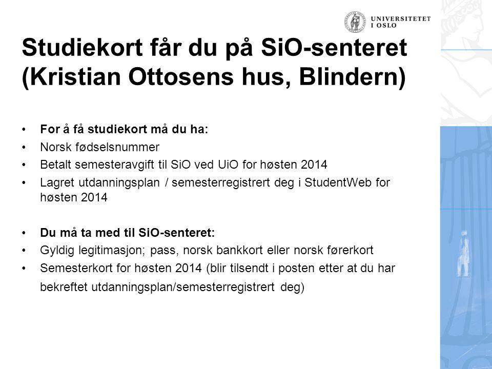 Studiekort får du på SiO-senteret (Kristian Ottosens hus, Blindern)
