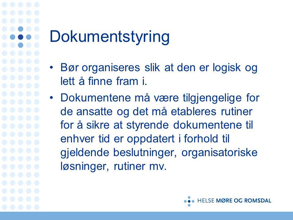 Dokumentstyring Bør organiseres slik at den er logisk og lett å finne fram i.