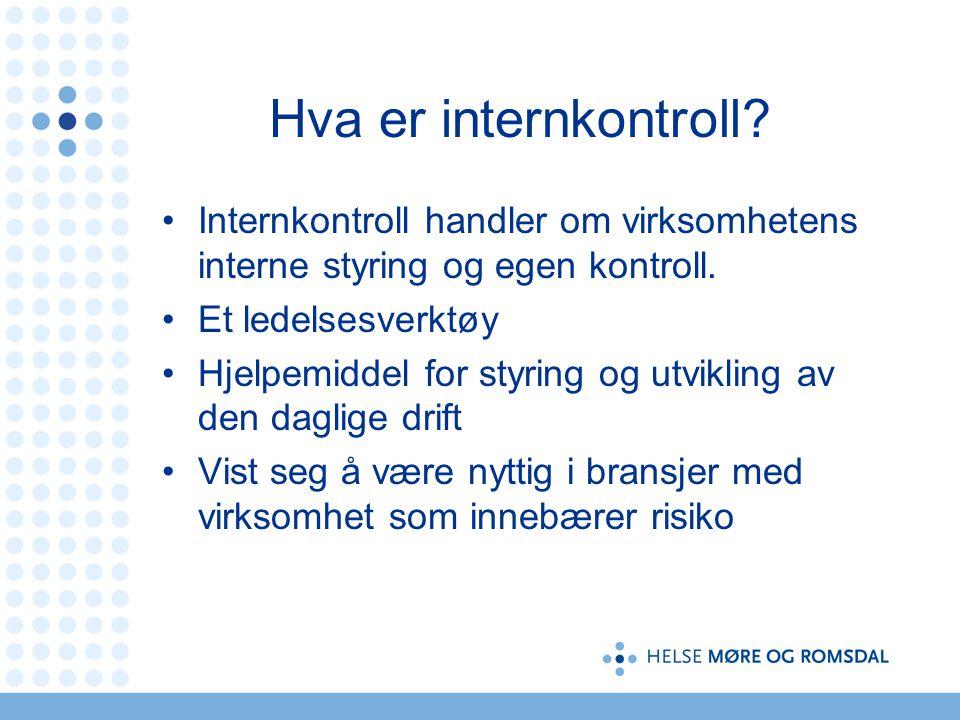Hva er internkontroll Internkontroll handler om virksomhetens interne styring og egen kontroll. Et ledelsesverktøy.