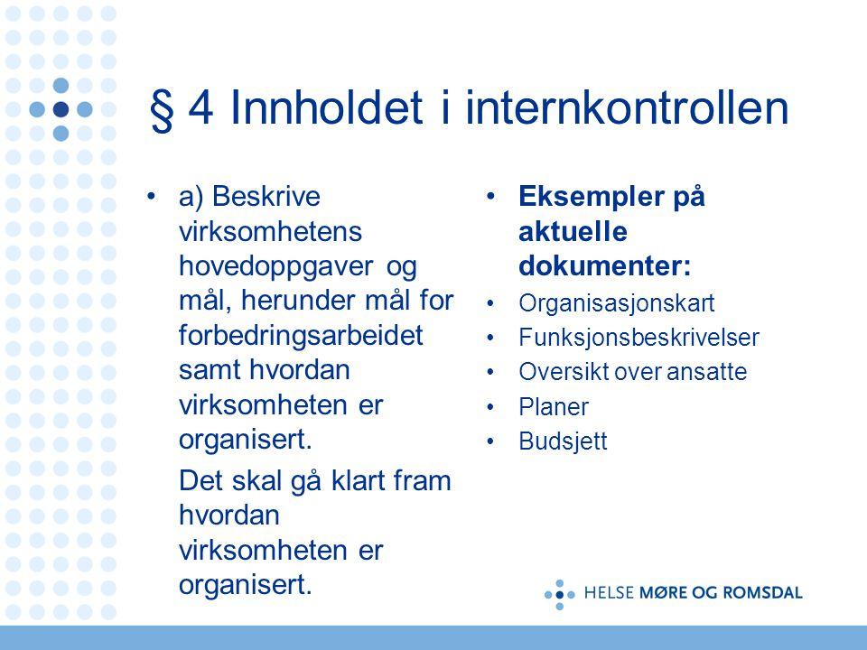 § 4 Innholdet i internkontrollen