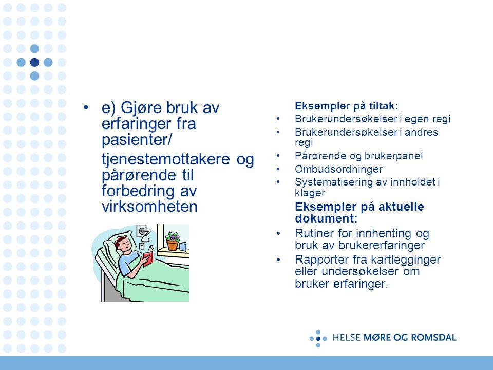 e) Gjøre bruk av erfaringer fra pasienter/