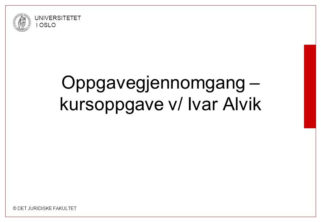 Oppgavegjennomgang – kursoppgave v/ Ivar Alvik
