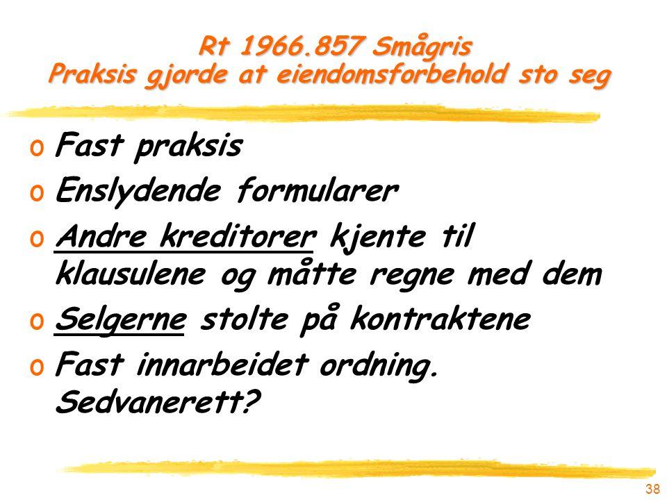 Rt 1966.857 Smågris Praksis gjorde at eiendomsforbehold sto seg