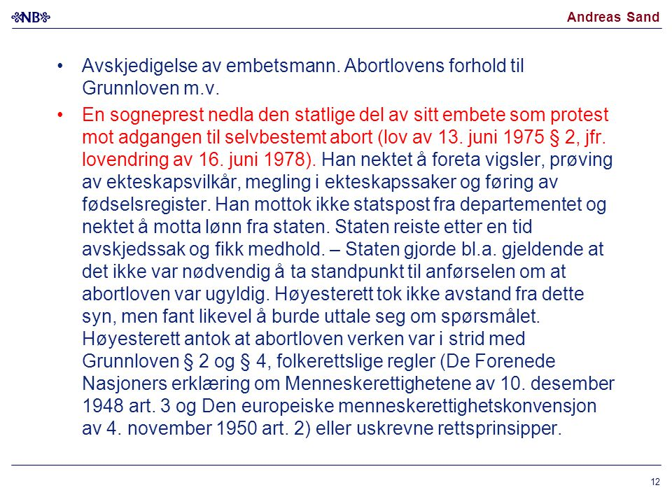 Avskjedigelse av embetsmann. Abortlovens forhold til Grunnloven m.v.