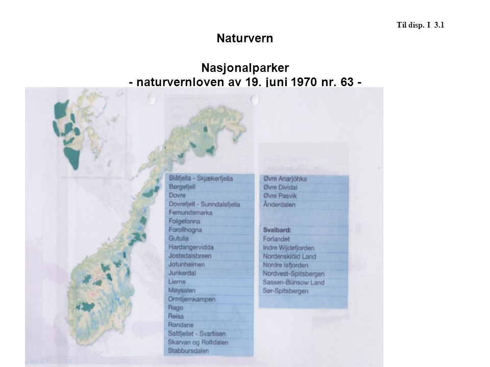 Til disp. I 3. 1 Naturvern. Nasjonalparker - naturvernloven av 19