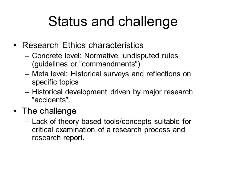 Status and challenge Research Ethics characteristics The challenge