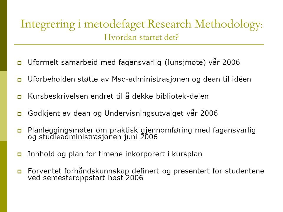 Integrering i metodefaget Research Methodology: Hvordan startet det