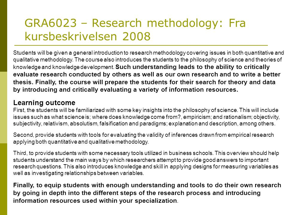 GRA6023 – Research methodology: Fra kursbeskrivelsen 2008