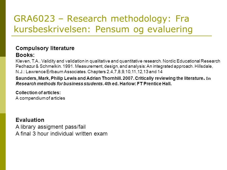 GRA6023 – Research methodology: Fra kursbeskrivelsen: Pensum og evaluering