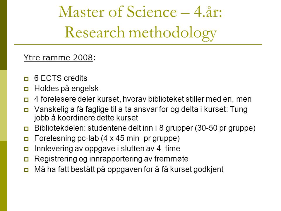Master of Science – 4.år: Research methodology