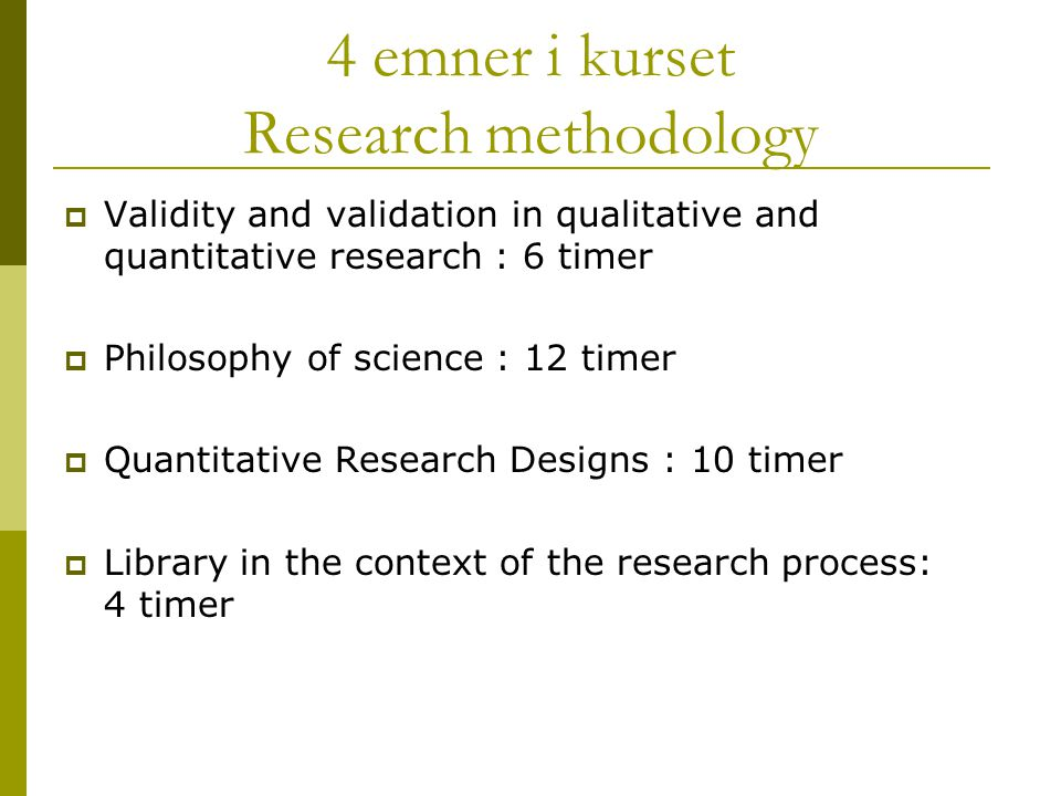 4 emner i kurset Research methodology