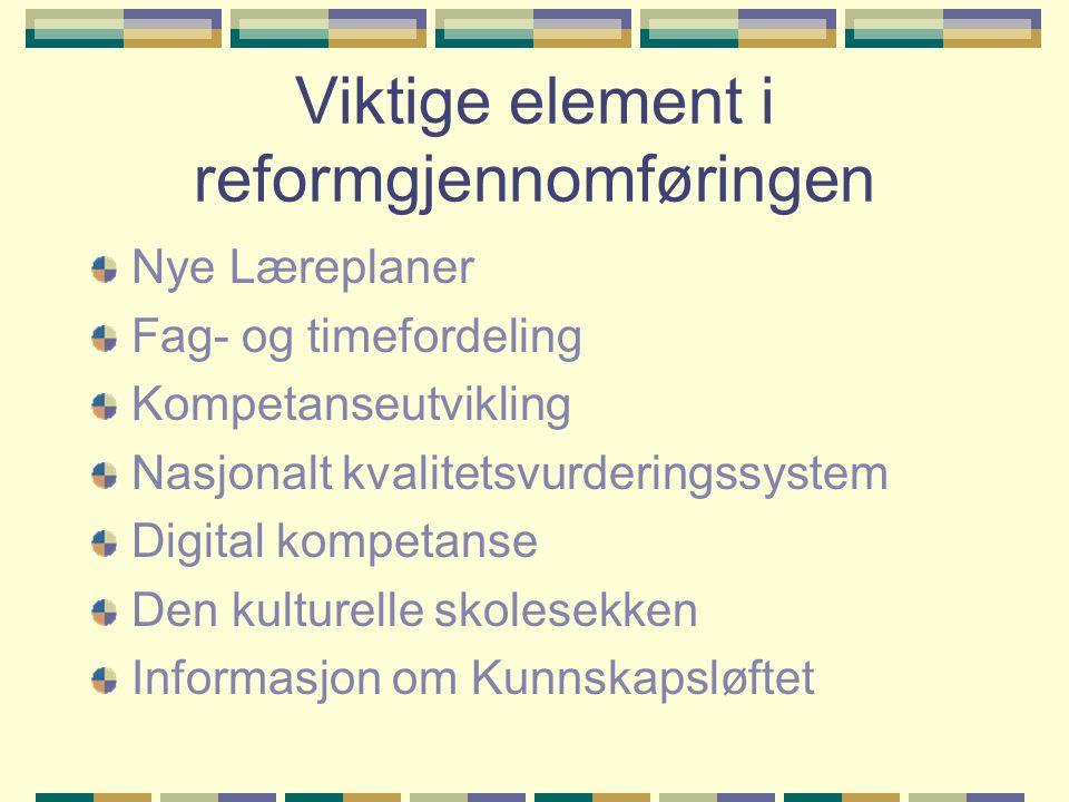 Viktige element i reformgjennomføringen