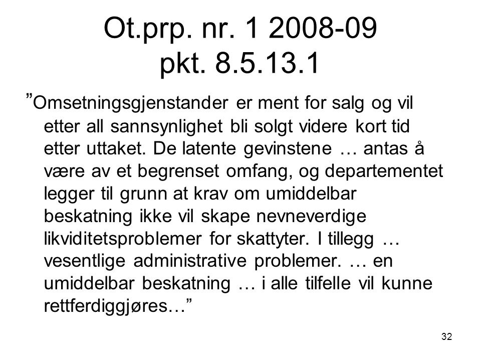 Ot.prp. nr. 1 2008-09 pkt. 8.5.13.1