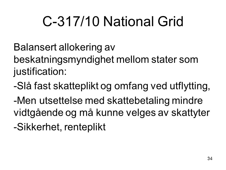 C-317/10 National Grid Balansert allokering av beskatningsmyndighet mellom stater som justification: