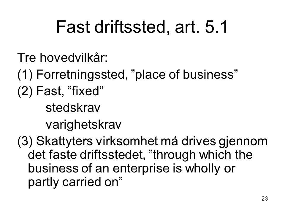 Fast driftssted, art. 5.1 Tre hovedvilkår: