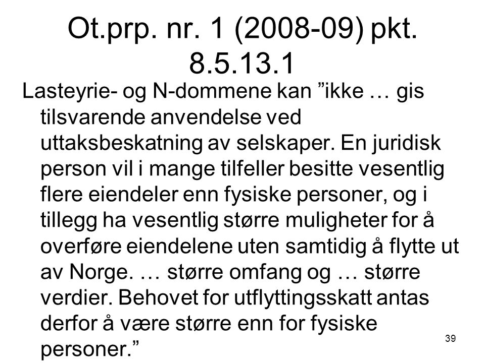 Ot.prp. nr. 1 (2008-09) pkt. 8.5.13.1
