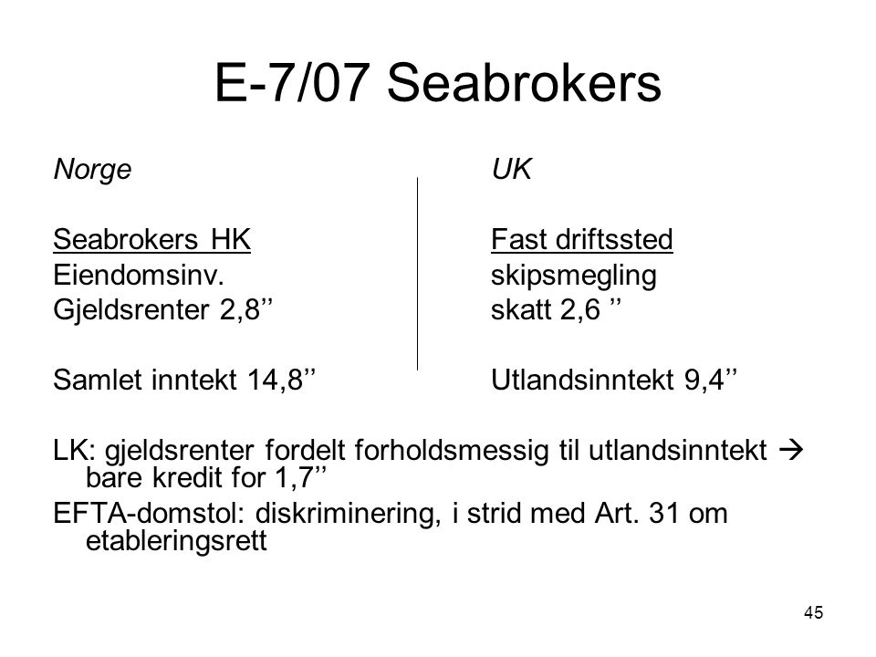 E-7/07 Seabrokers Norge UK Seabrokers HK Fast driftssted