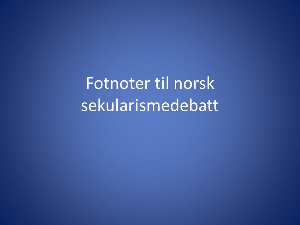 Fotnoter til norsk sekularismedebatt
