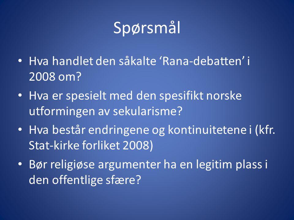 Spørsmål Hva handlet den såkalte 'Rana-debatten' i 2008 om