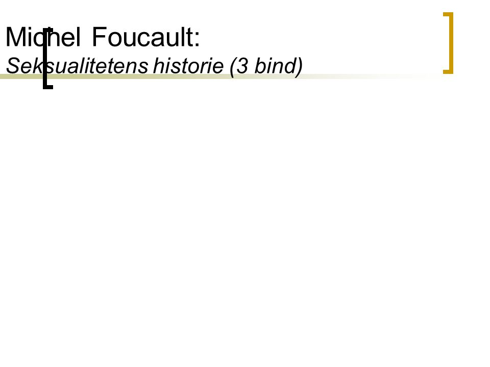 Michel Foucault: Seksualitetens historie (3 bind)