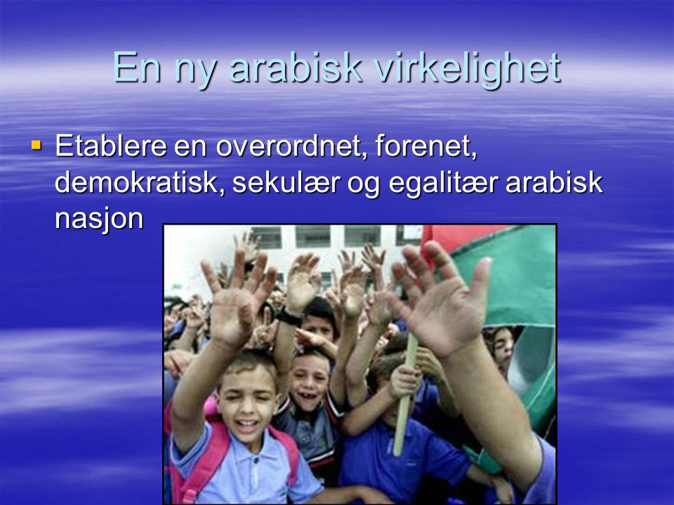 En ny arabisk virkelighet
