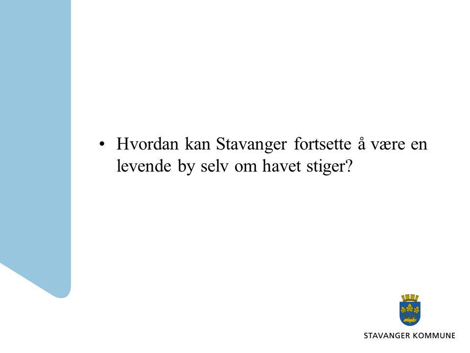 Hvordan kan Stavanger fortsette å være en levende by selv om havet stiger