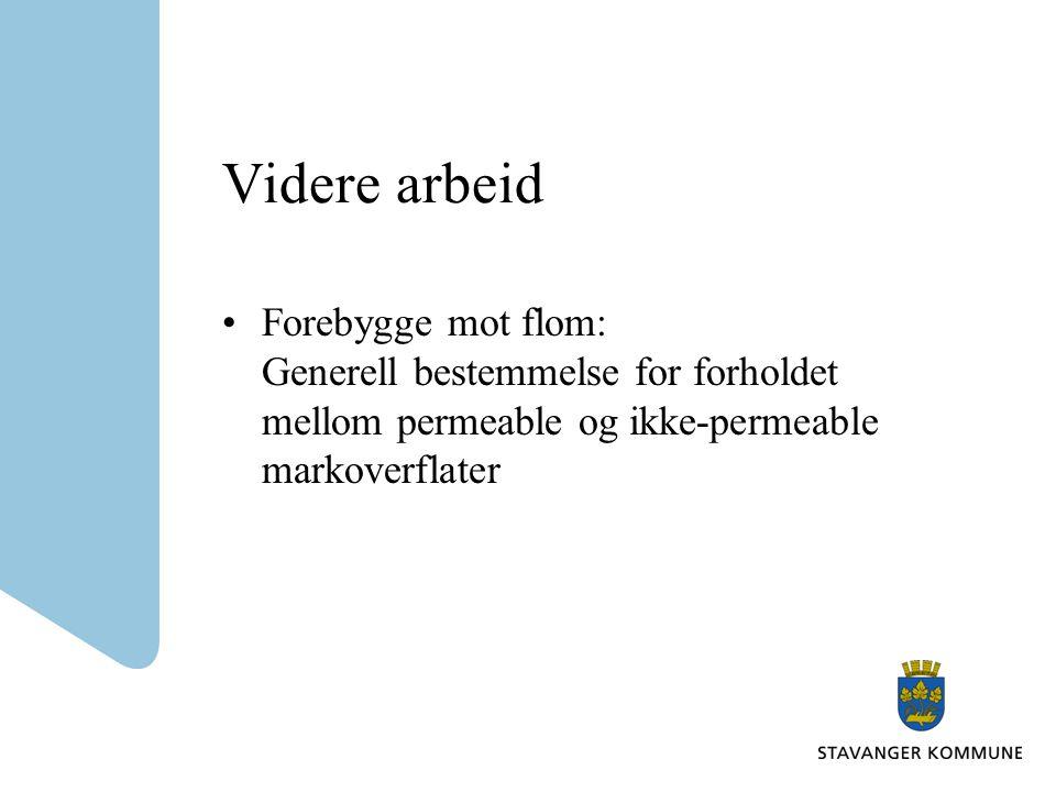Videre arbeid Forebygge mot flom: Generell bestemmelse for forholdet mellom permeable og ikke-permeable markoverflater.