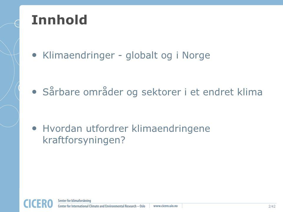 Innhold Klimaendringer - globalt og i Norge