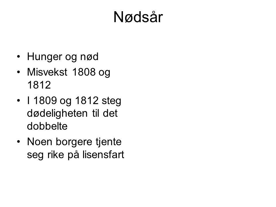 Nødsår Hunger og nød Misvekst 1808 og 1812
