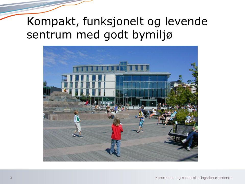 Kompakt, funksjonelt og levende sentrum med godt bymiljø