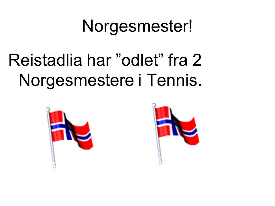 Norgesmester! Reistadlia har odlet fra 2 Norgesmestere i Tennis.