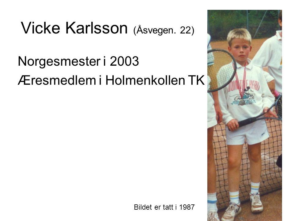 Vicke Karlsson (Åsvegen. 22)
