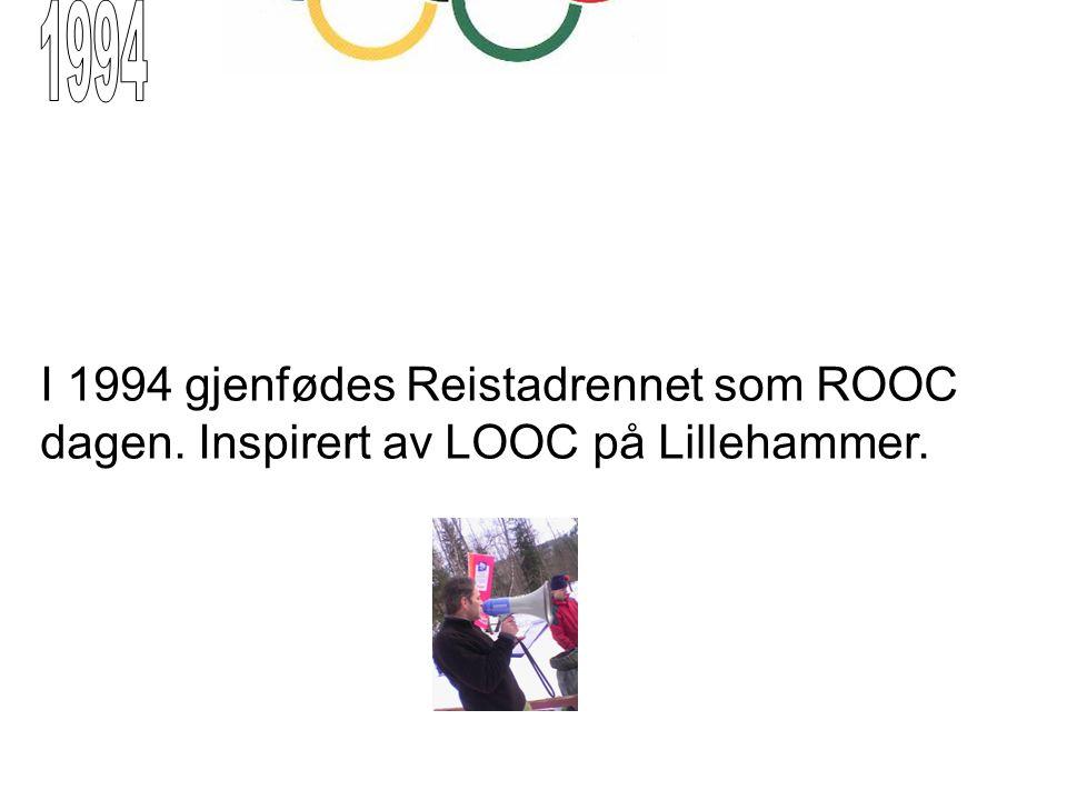 1994 I 1994 gjenfødes Reistadrennet som ROOC dagen. Inspirert av LOOC på Lillehammer.