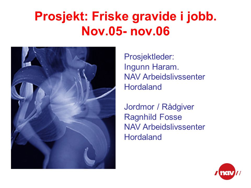 Prosjekt: Friske gravide i jobb. Nov.05- nov.06