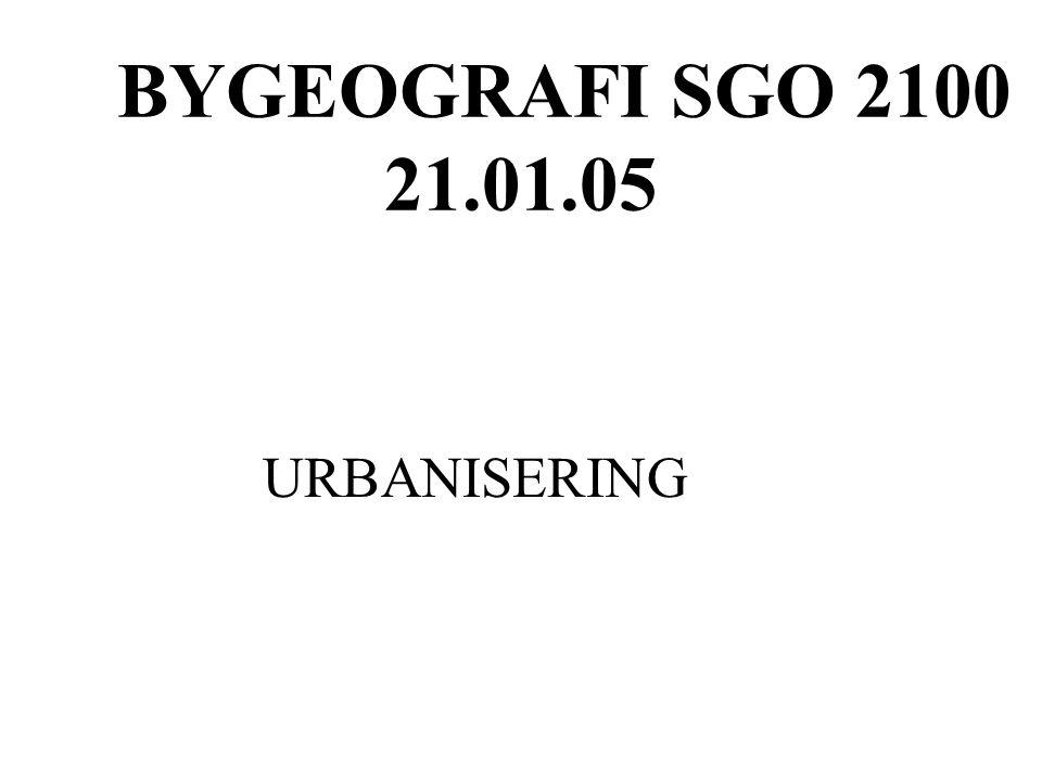 BYGEOGRAFI SGO 2100 21.01.05 URBANISERING