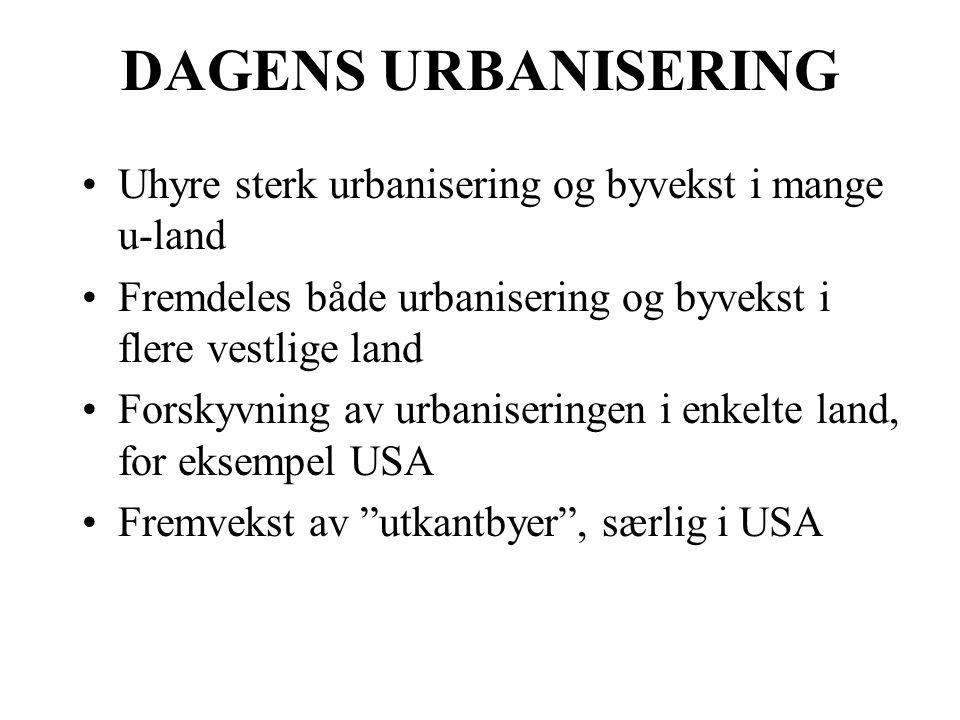 DAGENS URBANISERING Uhyre sterk urbanisering og byvekst i mange u-land