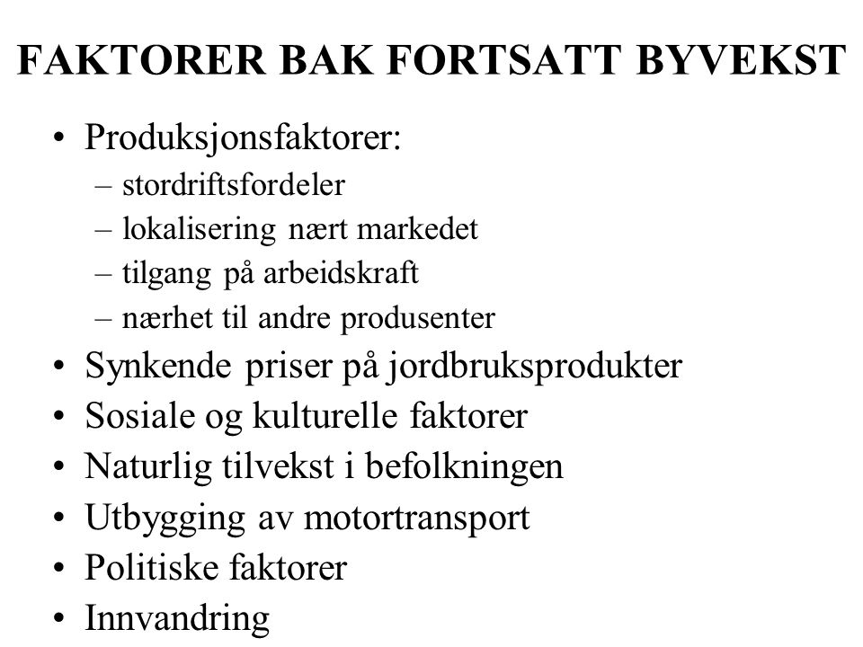 FAKTORER BAK FORTSATT BYVEKST