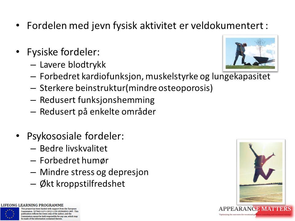 Fordelen med jevn fysisk aktivitet er veldokumentert :