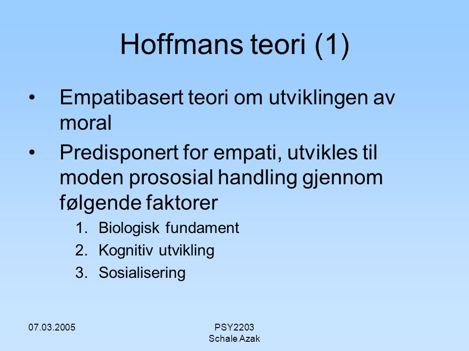Hoffmans teori (1) Empatibasert teori om utviklingen av moral