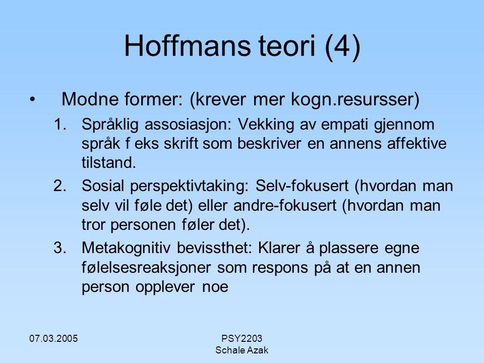 Hoffmans teori (4) Modne former: (krever mer kogn.resursser)