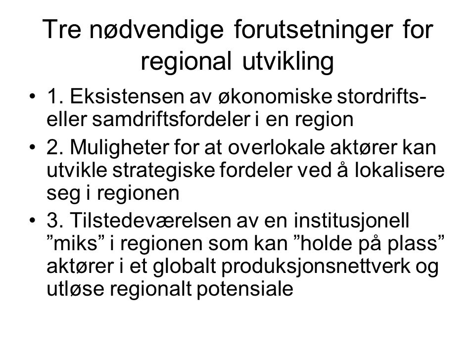Tre nødvendige forutsetninger for regional utvikling