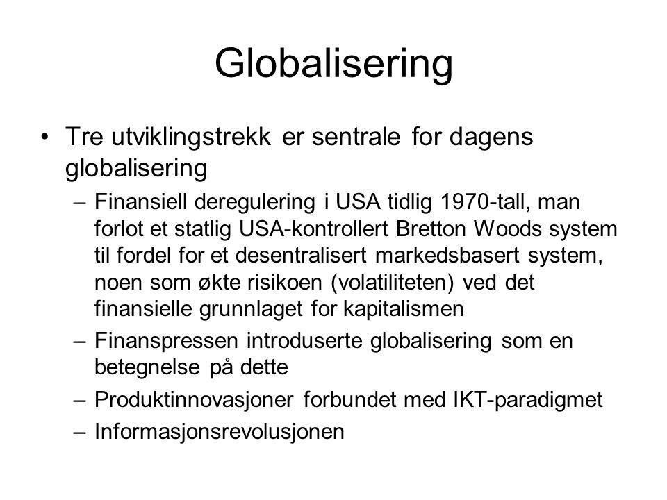 Globalisering Tre utviklingstrekk er sentrale for dagens globalisering