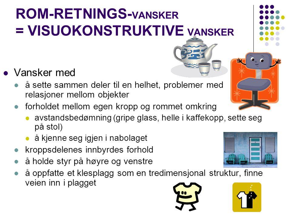 ROM-RETNINGS-VANSKER = VISUOKONSTRUKTIVE VANSKER