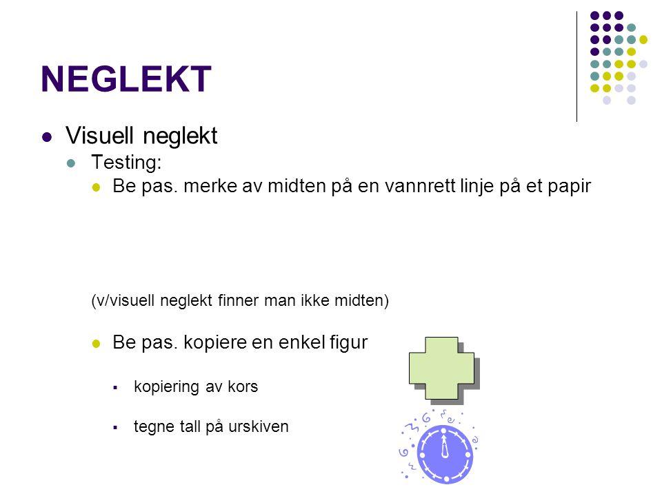 NEGLEKT Visuell neglekt Testing: