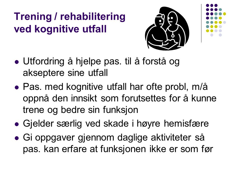 Trening / rehabilitering ved kognitive utfall