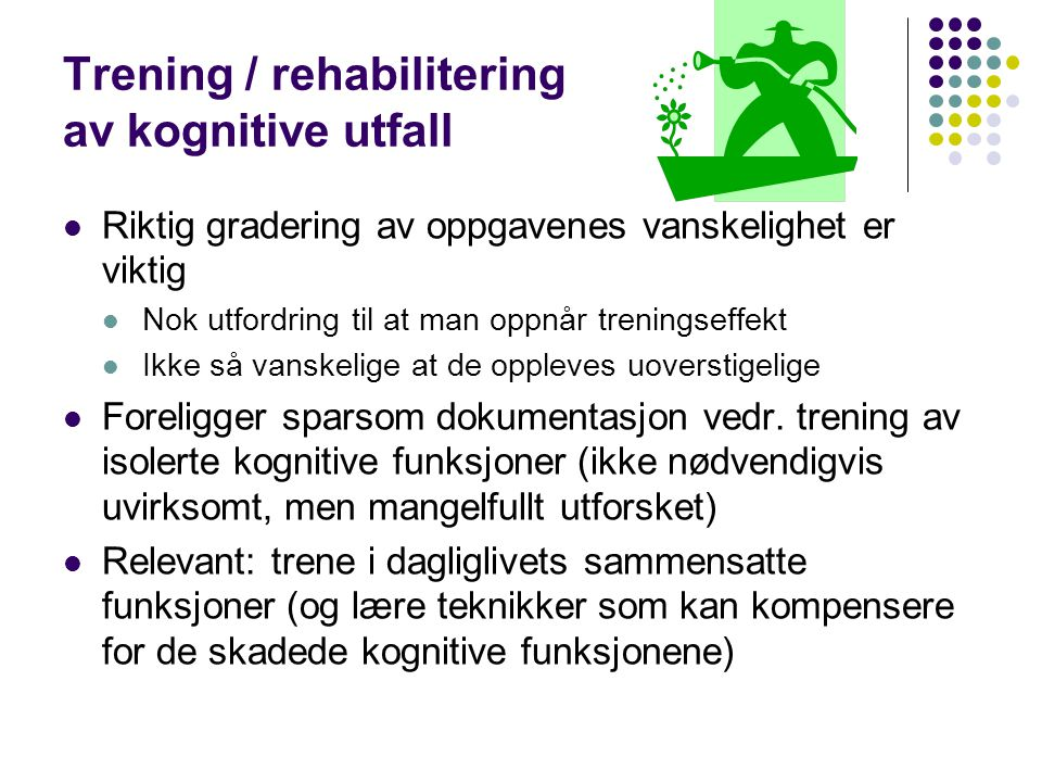 Trening / rehabilitering av kognitive utfall