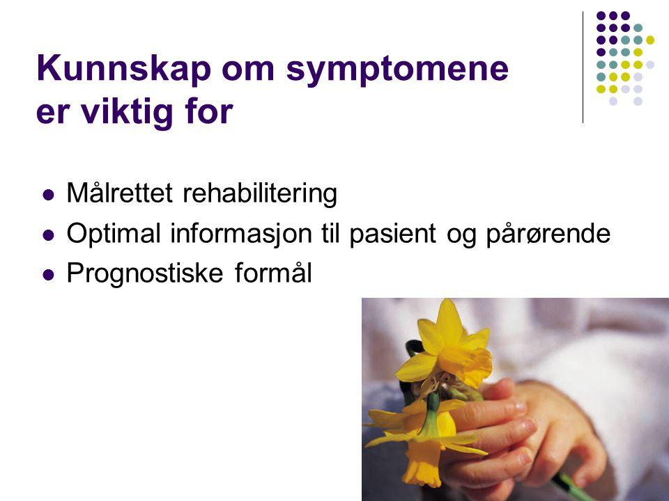 Kunnskap om symptomene er viktig for